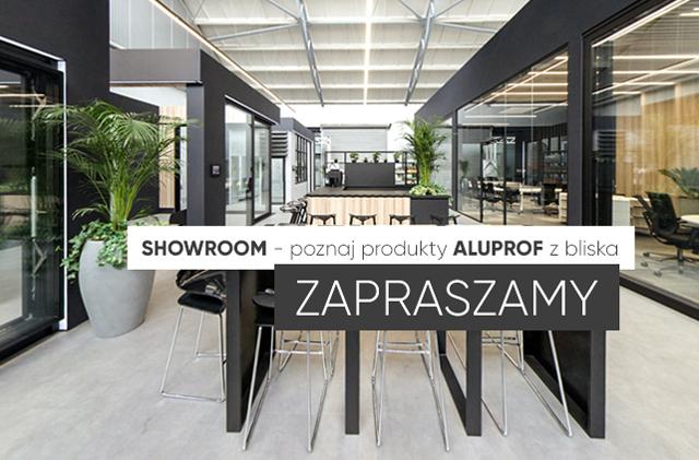 SHOWROOM - poznaj produkty ALUPROF z bliska